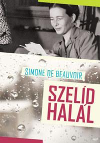 Simone de Beauvoir: Szelíd halál -  (Könyv)