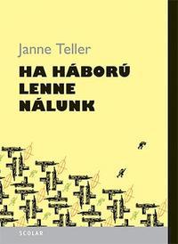 Janne Teller: Ha háború lenne nálunk -  (Könyv)