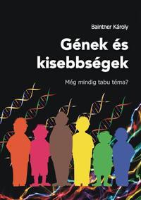 Baintner Károly: Gének és kisebbségek -  (Könyv)