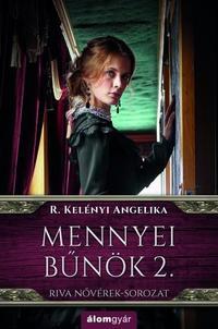 R. Kelényi Angelika: Mennyei bűnök 2. - Riva nővérek-sorozat -  (Könyv)