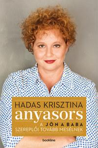 Hadas Krisztina: Anyasors - A Jön a baba szereplői tovább mesélnek -  (Könyv)