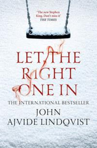 John Ajvide Lindqvist: Let the Right One In -  (Könyv)
