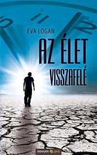 Eva Logan: Az élet visszafelé -  (Könyv)