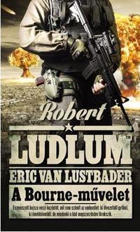 Robert Ludlum, Eric Van Lustbader: A Bourne-művelet -  (Könyv)
