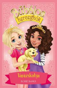Rosie Banks: Bűbájos hercegnők 5. - Varázskutya -  (Könyv)