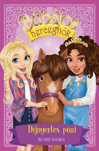 Rosie Banks: Bűbájos hercegnők 6. - Díjnyertes póni -  (Könyv)