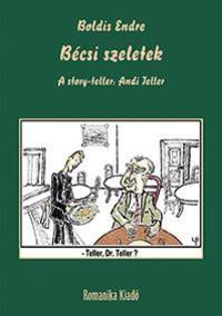 Boldis Endre: Bécsi szeletek - A story-teller: Andi Teller -  (Könyv)