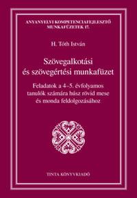 Szövegalkotási és szövegértési munkafüzet -  (Könyv)