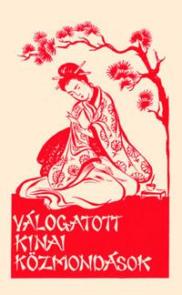 P. Nagymányoky Gilbert O.F.M. (szerk.): Válogatott kínai közmondások - A Ferences Missziók Országos Központja által 1946-ban megjelentetett mű reprint kiadása -  (Könyv)