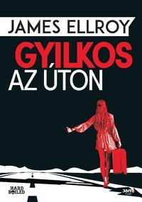 James Ellroy: Gyilkos az úton -  (Könyv)