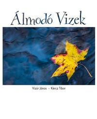 Dr. Vizúr János, Kércz Tibor: Álmodó vízek -  (Könyv)