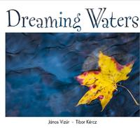 Dr. Vizúr János, Kércz Tibor: Dreaming Waters -  (Könyv)