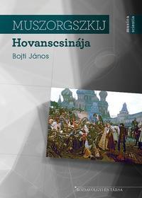 Bojti János: Muszorgszkij Hovanscsinája -  (Könyv)
