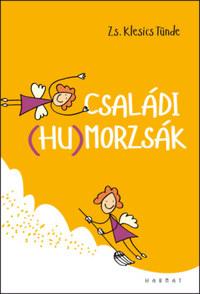 Zs. Klesics Tünde: Családi (hu)morzsák -  (Könyv)