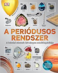 A periódusos rendszer - A kémiai elemek látványos enciklopédiája -  (Könyv)
