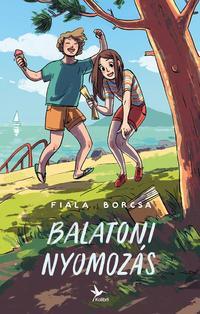 Fiala Borcsa: Balatoni nyomozás -  (Könyv)