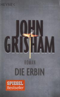 John Grisham: Die Erbin -  (Könyv)