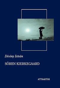 Dévény István: Sören Kierkegaard -  (Könyv)