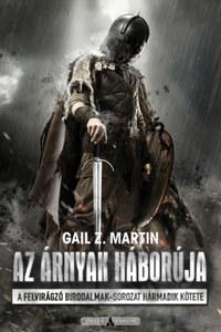 Gail Z Martin: Az árnyak háborúja -  (Könyv)