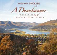 Fucskár Ágnes, Fucskár József Attila: A Dunakanyar - Magyar örökség -  (Könyv)