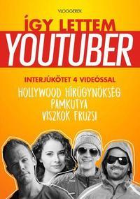 Így lettem youtuber - Vloggerek -  (Könyv)