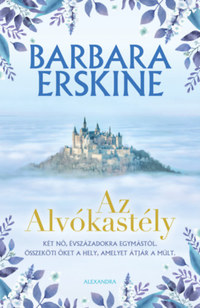 Barbara Erskine: Az Alvókastély -  (Könyv)
