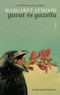 Margaret Atwood: Guvat és Gazella - MaddAddam-trilógia 1. -  (Könyv)
