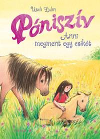 Usch Luhn: Póniszív - Anni megment egy csikót -  (Könyv)