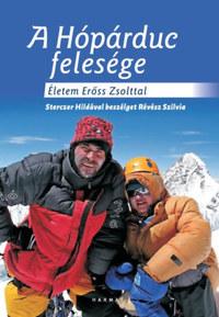 Révész Szilvia: A Hópárduc felesége - Életem Erőss Zsolttal - Sterczer Hildával beszélget Révész Szilvia -  (Könyv)