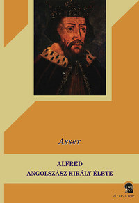 Asser: Alfred angolszász király története -  (Könyv)