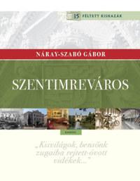 Náray-Szabó Gábor: Szentimreváros - Kishaza a Feneketlen-tónál -  (Könyv)