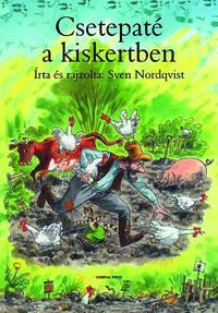 Sven Nordqvist: Csetepaté a kiskertben -  (Könyv)
