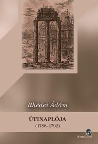 Rhédei Ádám ÚTINAPLÓJA (1788-1792) -  (Könyv)