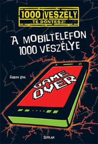 Fabian Lenk: A mobiltelefon 1000 veszélye -  (Könyv)