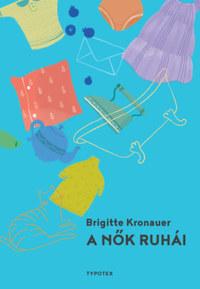 Brigitte Kronauer: A nők ruhái -  (Könyv)