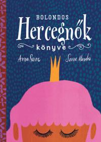 Bolondos hercegnők könyve -  (Könyv)