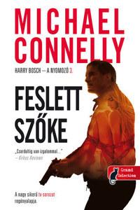 Michael Connelly: Feslett szőke - Harry Bosch - a nyomozó 3. -  (Könyv)