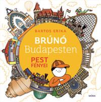 Bartos Erika: Pest fényei - Brúnó Budapesten 4. -  (Könyv)