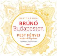 Bartos Erika: Pest fényei lépésről lépésre - Brúnó Budapesten 4. - Fényképes foglalkoztató -  (Könyv)