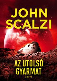 John Scalzi: Az utolsó gyarmat -  (Könyv)