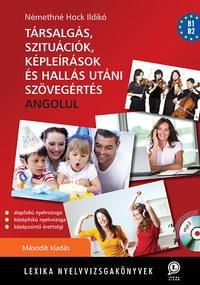 Némethné Hock Ildikó: Társalgás, szituációk, képleírások, és hallás utáni szövegértés angolul - MP3 CD melléklettel - Második kiadás -  (Könyv)
