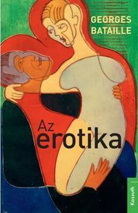 Georges Bataille: Az erotika -  (Könyv)