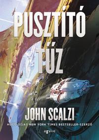 John Scalzi: Pusztító tűz -  (Könyv)