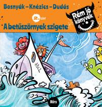 Bosnyák Viktória, Csájiné Knézics Anikó: A betűszörnyek szigete - Rém jó könyvek 2. szint -  (Könyv)