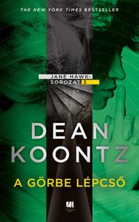 Dean R. Koontz: A görbe lépcső - Jane Hawk sorozat - 3. -  (Könyv)