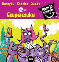 Bosnyák Viktória, Csájiné Knézics Anikó: Csupa csuka - Rém jó könyvek 4. szint -  (Könyv)