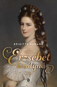 Brigitte Hamann: Erzsébet királyné -  (Könyv)