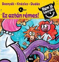 Bosnyák Viktória, Csájiné Knézics Anikó: Ez aztán rémes! - Rém jó könyvek 1. szint -  (Könyv)