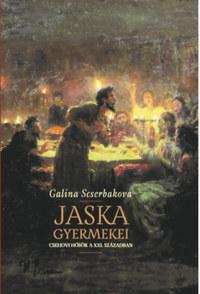 Galina Scserbakova: Jaska gyermekei - Csehovi hősök a XXI. században -  (Könyv)