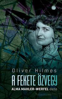 Oliver Hilmes: A fekete özvegy - Alma Mahler-Werfel élete -  (Könyv)